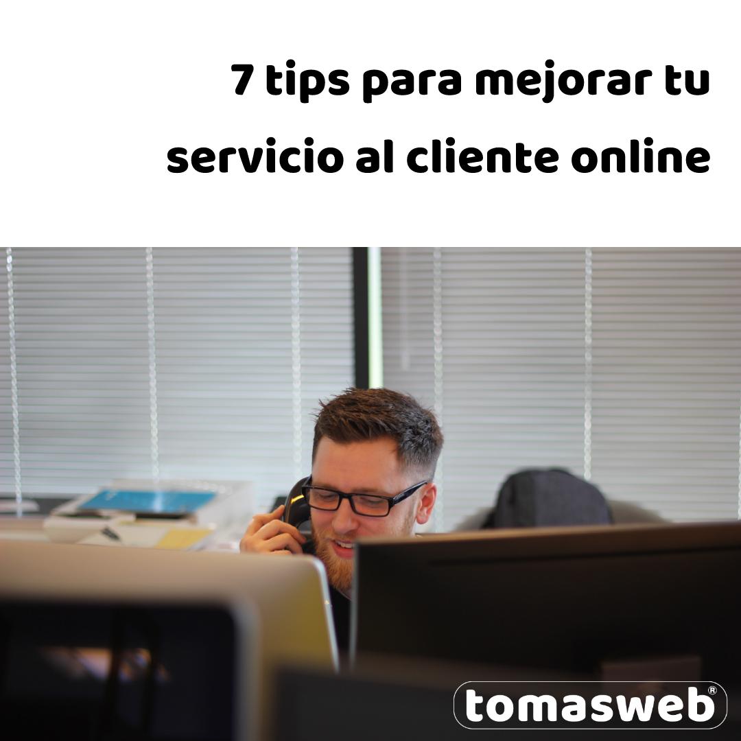 7 tips para mejorar tu servicio al cliente online