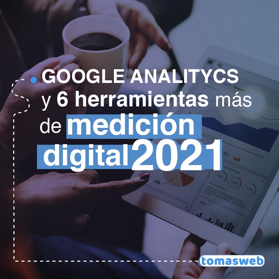 Google Analytics y otras 6 herramientas de medición digital 2021